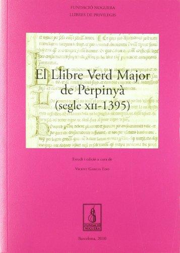 Llibre Verd Major de Perpinya Segle XII: Vicent Garcia Edo