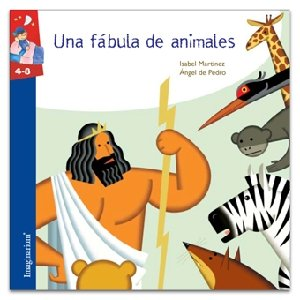 UNA FABULA DE ANIMALES (CUENTO)(4-8): n/a