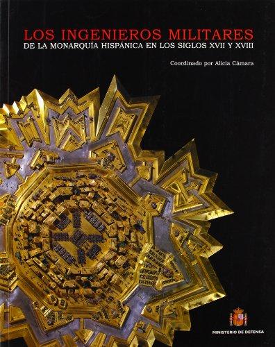 9788497812054: Los ingenieros militares de la monarquía española en los siglos XVII y XVIII