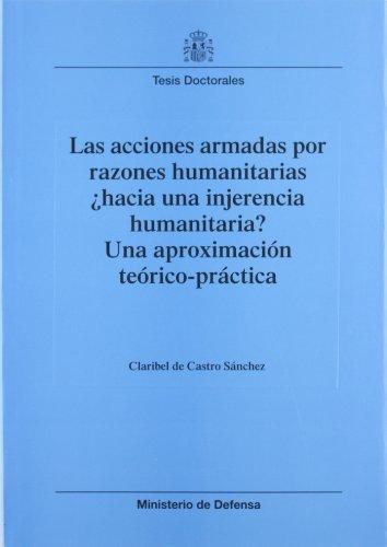 9788497812603: Las acciones armadas por razones humanitarias: ¿hacia una injerencia humanitaria? (Colección Tesis doctorales)
