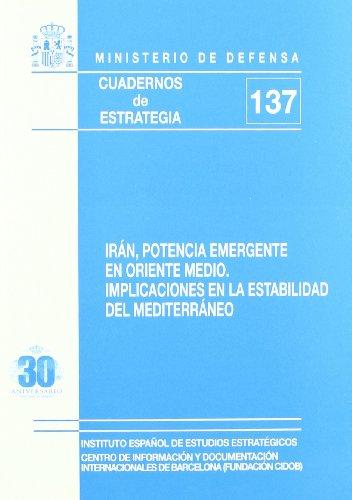 9788497813488: Irán, potencia emergente en Oriente Medio: implicaciones en la estabilidad del Mediterráneo (Cuadernos de estrategia)