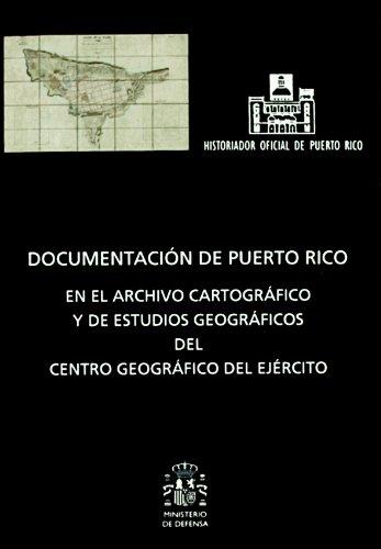 9788497813723: Documentación de Puerto Rico en el Archivo Cartográfico y de Estudios Geográficos del Centro Geográfico del Ejército