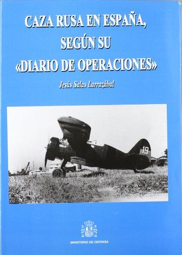 Caza Rusa en Espana, Segun su Diario de Operaciones: Larrazabal, Jesus Salas