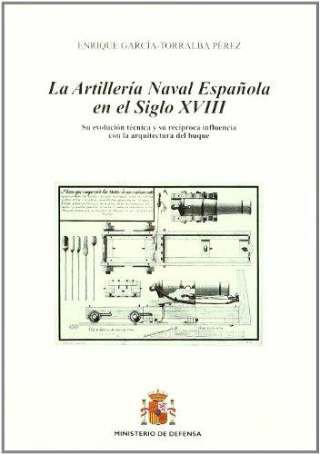 9788497815918: La artillería naval española en el siglo XVIII