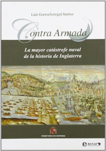 9788497816526: Contra Armada: la mayor catástrofe naval de la historia de Inglaterra