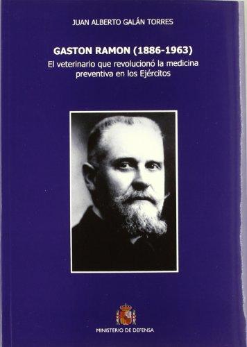 9788497816847: Gastón Ramón, 1886-1963: el veterinario que revolucionó la medicina preventiva en los ejércitos