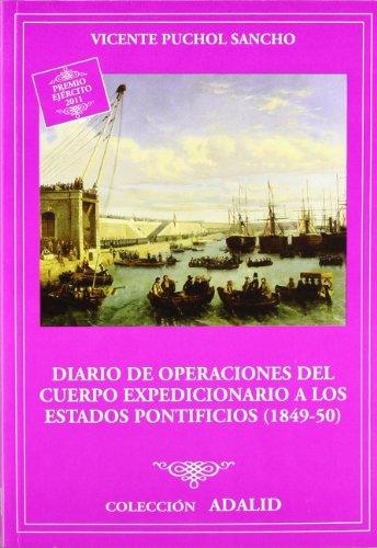 9788497816908: Diario de operaciones del cuerpo expedicionario a los Estados Pontificios (1849-1850)