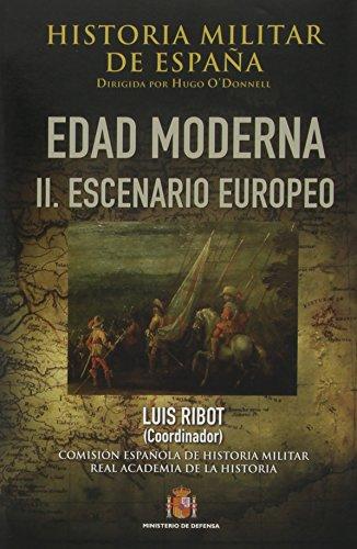 9788497818223: EDAD MODERNA II.ESCENARIO EUROPEO HISTORIA MILITAR DE ESPA