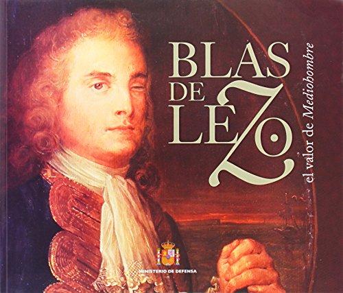 9788497818704: Blas de Lezo, el valor de mediohombre (Historia (m. Defensa))