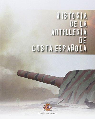 9788497818841: Historia de la artillería de costa española