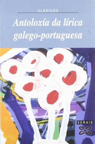 9788497820622: Antoloxía da lírica galego-portuguesa (Edición Literaria - Xerais Clásicos)