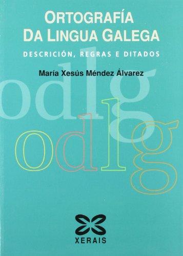 9788497822374: Ortografia Da Lingua Galega/ Orthography of the Gallegan Language: Descricion, Regras E Ditados