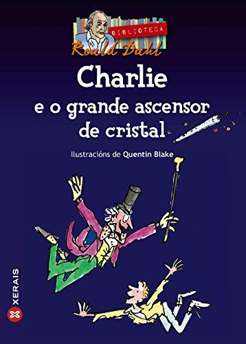 9788497822787: Charlie E O Grande Ascensor De Cristal / Charlie and the Great Glass Elevator (Galician Edition)