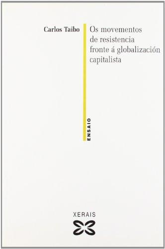 9788497823012: OS Movementos De Resistencia Fronte a Globalizacion Capitalista (Ensaio) (Galician Edition)