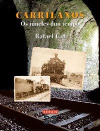 9788497823890: Carrilanos: OS Túneles Dun Tempo (Edicions Singulares) (Galician Edition)
