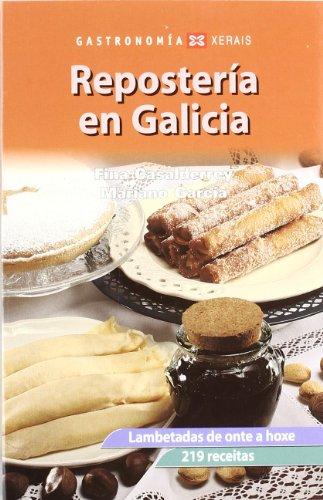9788497824194: Repostería en Galicia: Lambetadas de onte a hoxe. 219 receitas (Turismo/Ocio - Montes E Fontes - Gastronomía)