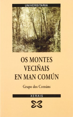 9788497824446: OS Montes Vecinais En Man Comun: O Patrimonio Silente. Natureza, Economia, Identidade E Democracia Na Galicia Rural (Galician Edition)