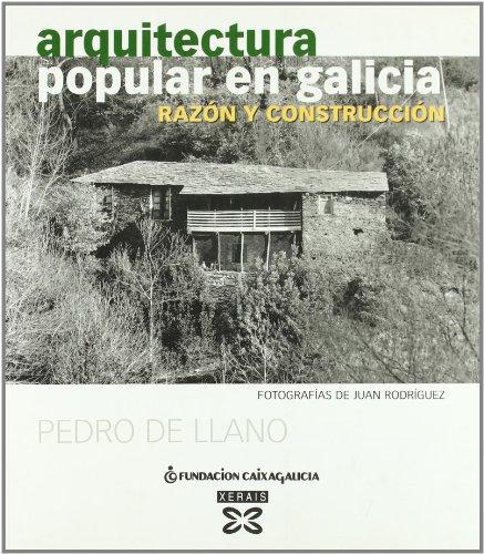 9788497824637: Arquitectura popular en Galicia / Traditional Architecture in Galicia: Razon y construccion / Reason and construction (Spanish Edition)