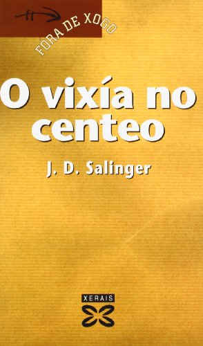 9788497824941: O Vixia No Centeo / The catcher in the rye (Fora De Xogo) (Galician Edition)