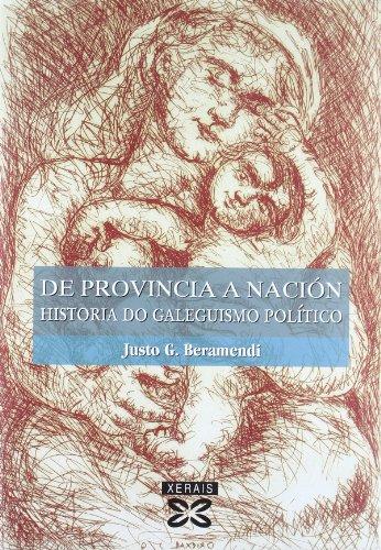 9788497826402: De provincia a nación: Historia do galeguismo político (Galician Edition)
