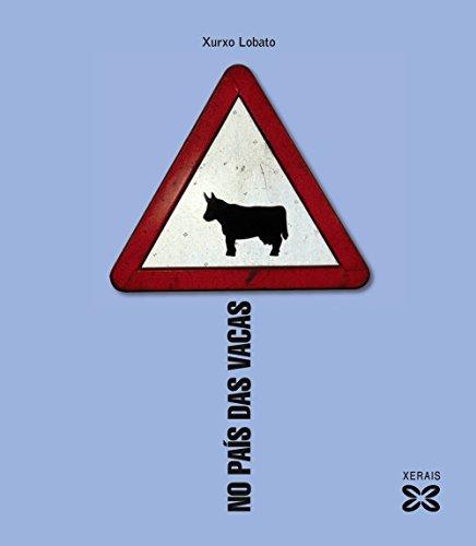 No País Das Vacas / Cows Country (Edicions Singulares / Unique Editions) (Galician Edition): Xurxo ...