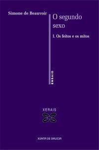 9788497827010: O Segundo Sexo: OS Feitos E OS Mitos / The Facts and the Myths (Ensaio/ Essay) (Galician Edition)
