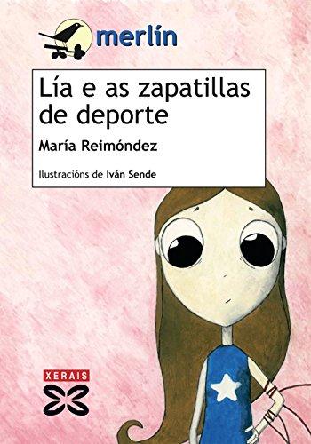 9788497827256: Lía e as zapatillas de deporte (Infantil E Xuvenil - Merlín - De 9 Anos En Diante)
