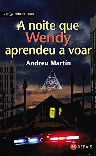 9788497828093: A Noite Que Wendy Aprendeu a Voar / the Night That Wendy Learned to Fly (Infantil E Xuvenil-Fora De Xogo) (Galician Edition)