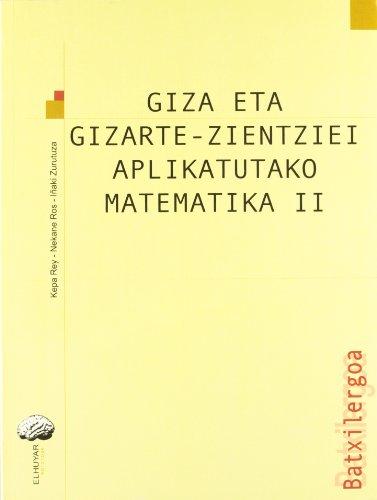 9788497830348: Batxilergoa 2 - Matematika 2. Giza eta gizarte zientziei aplikatutakoa - 9788497830348
