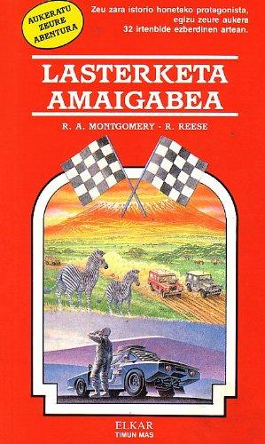 9788497830782: Lasterketa amaigabea (Aukeratu zeure abentura)