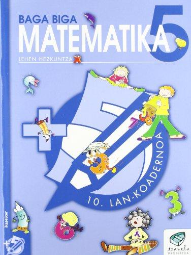 Txanela 5 - Matematika 5. Lan-koadernoa 10: Goñi Zabala, Jesus