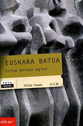 9788497833165: Euskara Batua - Ezina Ekinez Egina
