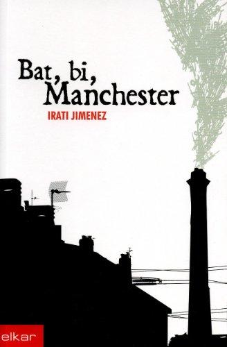 Bat, Bi, Manchester: Irati Jimenez Uriarte