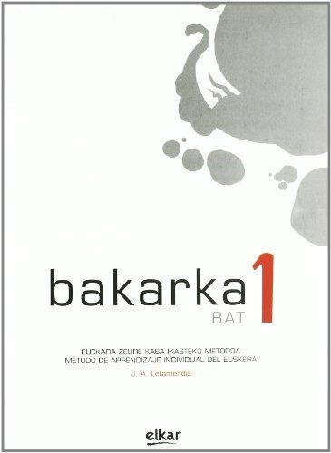 9788497834674: Bakarka 1: Liburua + Erantzun orria (Hizkuntza metodoak)