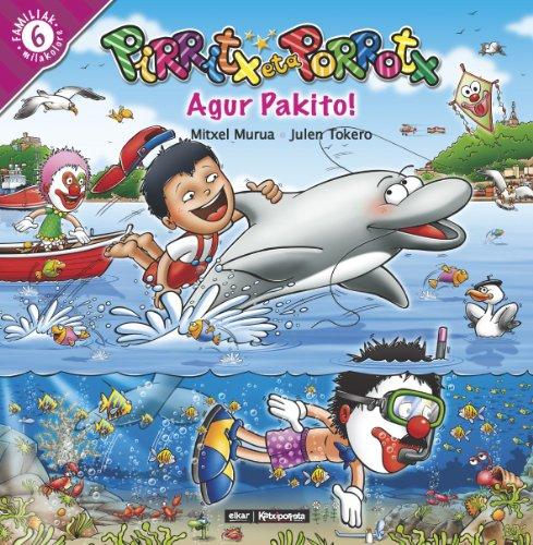 9788497834698: Pirritx Eta Porrotx - Agur Pakito !