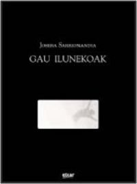 9788497836401: Gau ilunekoak (Solteak - Batzuk (elkar))