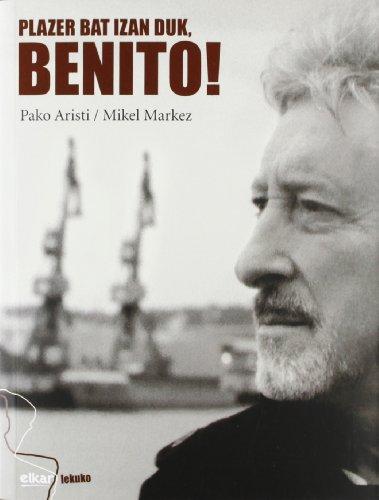 9788497839914: Plazer bat izan duk, Benito! (Lekuko)