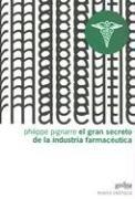 El Gran Secreto de la Industria Farmaceutica (Punto Critico) (Spanish Edition): Philippe Pignarre