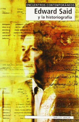 Edward Said y la historiografia.: Walia, Shelley