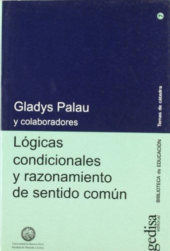 Logicas Condicionales y Razonamiento de Sentido Comun: Palau, Gladys