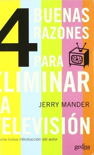 9788497840514: 4 buenas razones para eliminar la television/ Four Arguments For The Elimination Of Television (Libertad Y Cambio) (Spanish Edition)