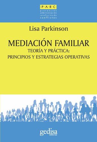 Mediacion Familiar: Teoria y Practica: Principios y: Lisa Parkinson