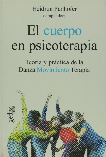 9788497840835: El cuerpo en psicoterapia. Teoria y practica de la danza movimiento terapia (Psicologia) (Spanish Edition)