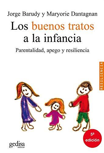 Los buenos tratos a la infancia. Parentalidad,: Labrín, Jorge Barudy