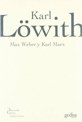 9788497840927: Max Weber y Karl Marx / Max Weber and Karl Marx (Dimension Clasica) (Spanish Edition)