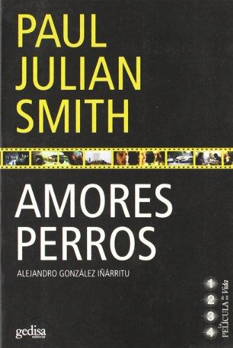 LA PELICULA DE MI VIDA: AMORES PERROS: Smith, Paul Julian