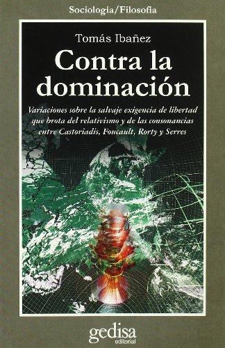 Contra la dominación variaciones sobre la salvaje: Ibáñez Gracia, Tomás