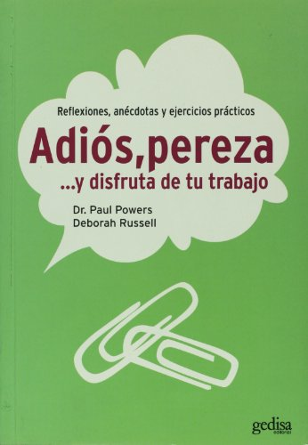 Adios, pereza ... y disfruta de tu trabajo (Spanish Edition) (8497841131) by Paul Powers; Deborah Russell