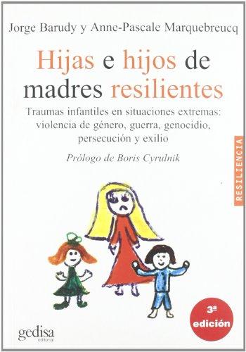 Hijas e hijos de madres resilientes (Spanish: Barudy, Jorge