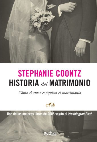 9788497841214: Historia del Matrimonio: Como el Amor Conquisto el Matrimonio (Spanish Edition)